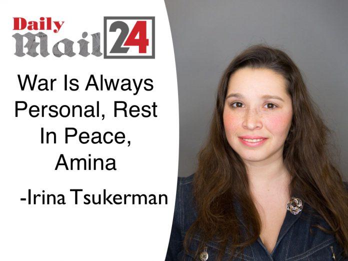 War Is Always Personal, Rest In Peace, Amina:Irina Tsukerman