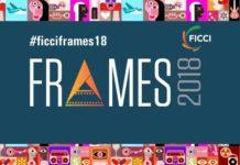 FICCI Frames 2018 covered by Kiran Rai